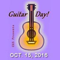 "Guitar Day! 2016<br><font style=""e;font-size: 0.65em""e;>Saturday, October 15, 2016</font>"