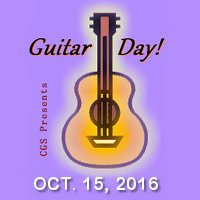 Guitar Day! 2016 <br><font style=&quote;font-size: 0.65em&quote;>Saturday, October 15, 2016</font>